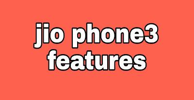 Reliance Jio Phone 3 launch date, jio phone3 price