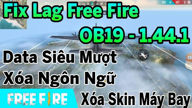 Fix Lag Free Fire OB19 - 1.44.1 Xoá Skin Máy Bay, Xoá Ngôn Ngữ Giảm Lag Cực Mượt Cho Máy Yếu | HQT LAG FREE FIRE