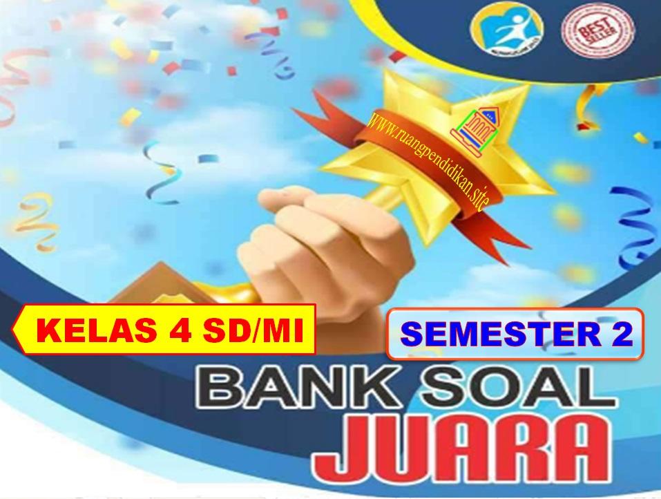 Bank Soal Juara Semester 2 Kelas 4