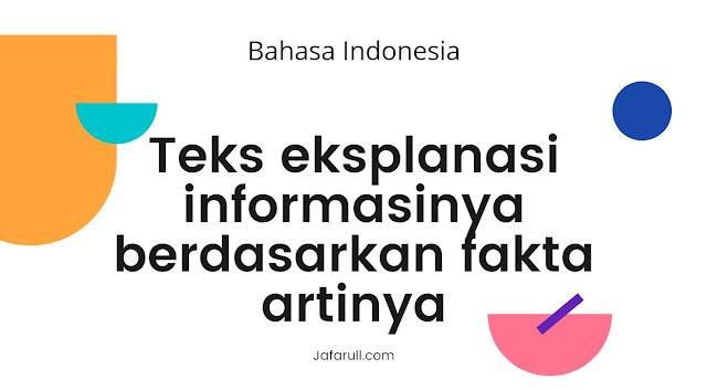 Teks eksplanasi informasinya berdasarkan fakta artinya