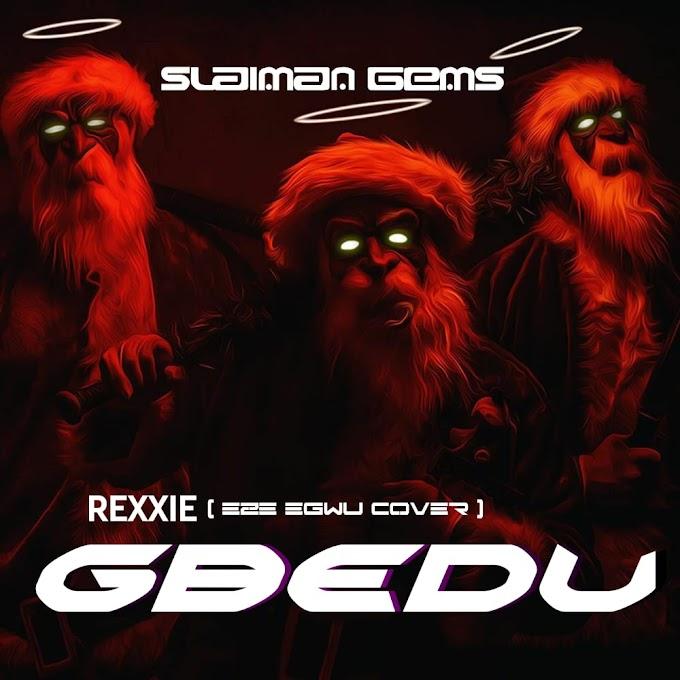 MUSIC: Slaiman Gems - Gbedu