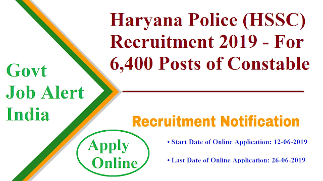 Haryana Police (HSSC) Recruitment 2019 - For 6,400 Posts of Constable