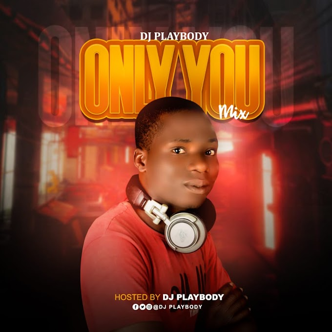 [Mixtape] DJ Playboy  – Only You Mix