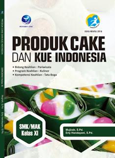 Produk Cake dan Kue Indonesia - Bidang keahlian : Pariwisara, Program Keahlian : Kuliner, Kompetensi Keahlian : Tata Boga SMK/MAK Kelas XI