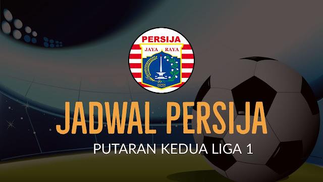 Gambar Jadwal persija putaran kedua liga 1 2018