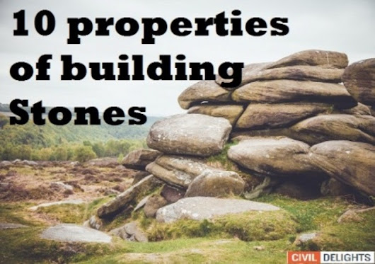 10 Properties of Building Stone used as a construction material ~ Civil Delights