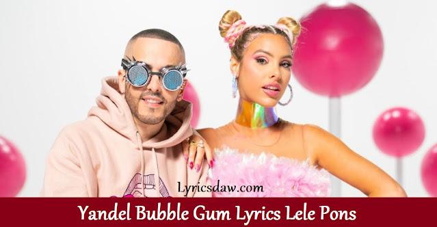 Yandel Bubble Gum Lyrics Lele Pons