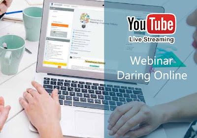 Webinar dan Daring Online Menggunakan YouTube Live