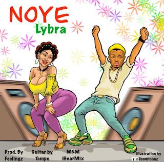 MUSIC: Lybra - Noye (Mixed. iHearMix)   @iamlybra