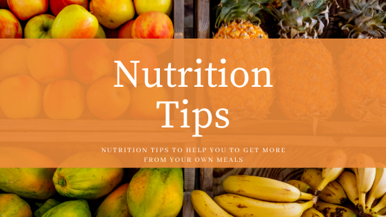Nutrition Tips To HELP YOU TO GET More FROM YOUR OWN Meals