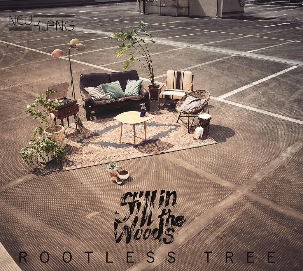 Republic of Jazz: Still in the Woods - Rootless Tree (BAUER STUDIOS ...
