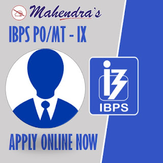IBPS PO/MT - IX Notification Released |  Apply Online Now