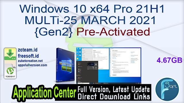 Windows 10 x64 Pro 21H1 MULTi-25 MARCH 2021 {Gen2} Pre-Activated