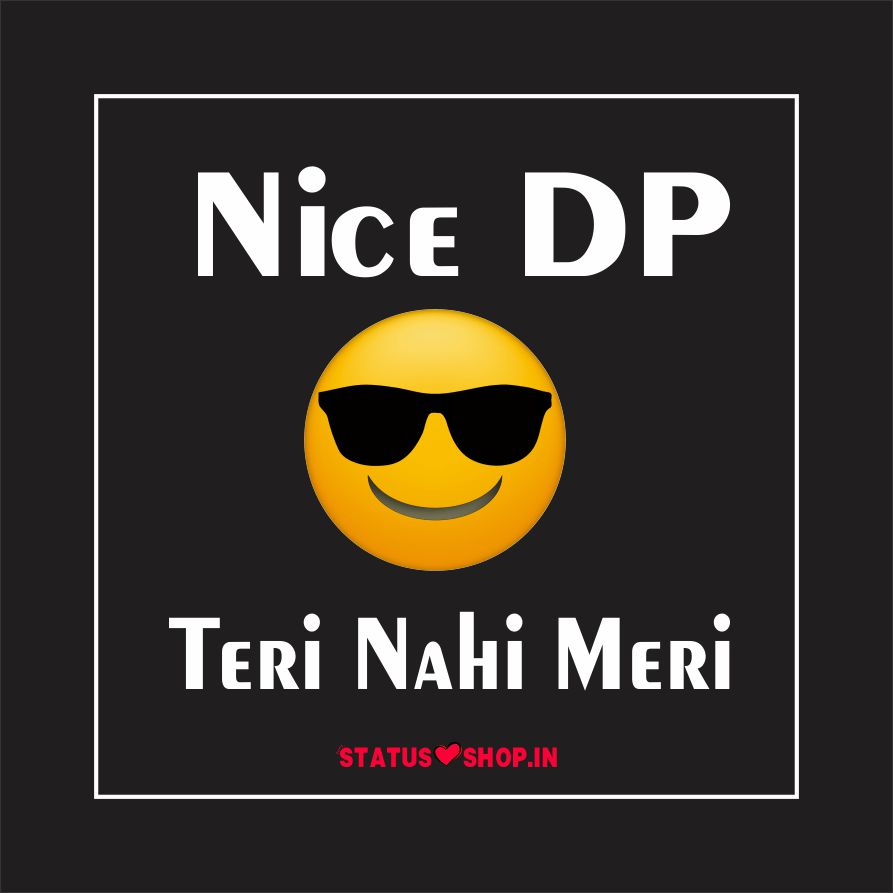Nice DP Teri Nahi Meri Whatspp DP