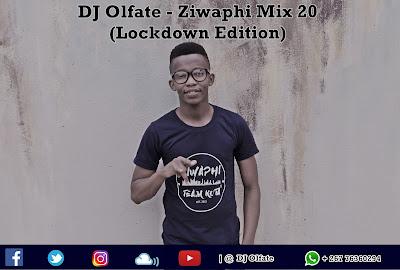 DJ Olfate - Ziwaphi Mix 20 (Lockdown Edition)