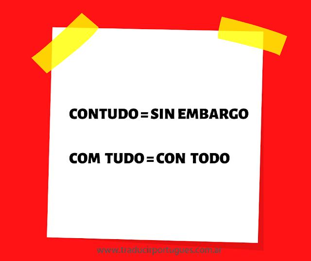 Diferencias entre CONTUDO y COM TUDO en portugués