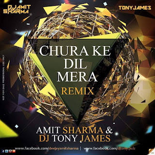 Chura-Ke-Dil-Mera-Amit-Sharma-Dj-Tony-James-Remix