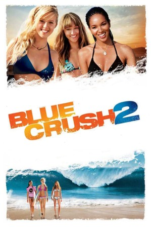 Blue Crush 2 2011 Dual Audio BRRip 720p Download
