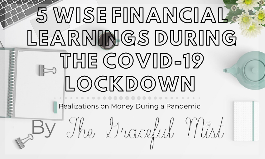 5 Wise Financial Learnings during the Covid-19 Lockdown by The Graceful Mist (www.TheGracefulMist.com) - Top beauty, fashion, lifestyle and travel blogger in Quezon City, Metro Manila, Philippines - Top Lifestyle Website in the Philippines