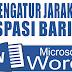 Cara mengatur jarak atau spasi baris dalam microsoft word