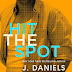 Release Day Blitz: HIT THE SPOT by J. Daniels