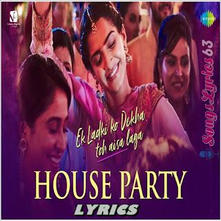 House Party Lyrics Ek Ladki Ko Dekha Toh Aisa Laga [2019]