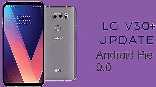 تفليش ،وتحديث ،جهاز، أل ،جي ،Firmware، Update،  ،LG V30 Plus H930DS،to، Android، Pie ،9.0