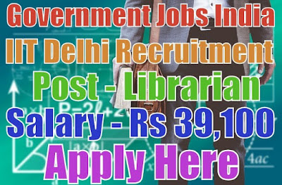 Indian Institute of Technology Delhi IIT Recruitment 2017
