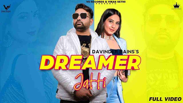 Dreamer Jatti song Lyrics - Davinder Bains