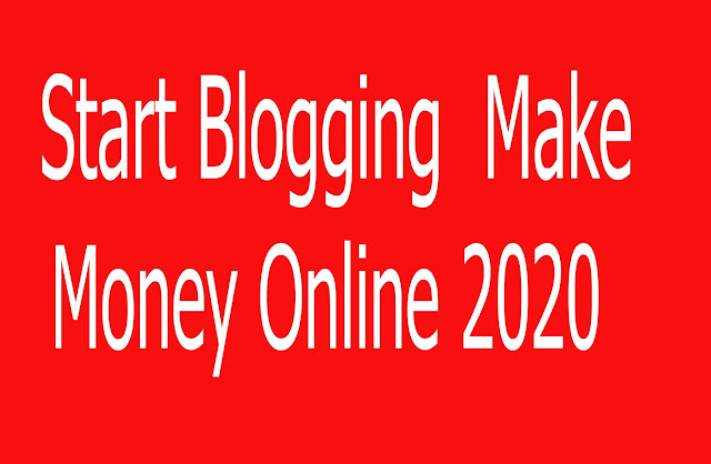 Start Blogging  Make Money Online 2020