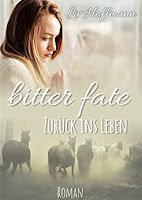 https://www.amazon.de/Bitter-Fate-Zurück-ins-Leben-ebook/dp/B01MRCNQ7S