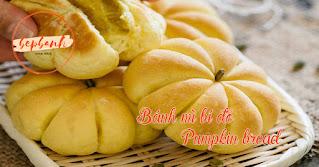 Công thức làm bánh mì bí đỏ hấp dẫn ngọt ngào 1