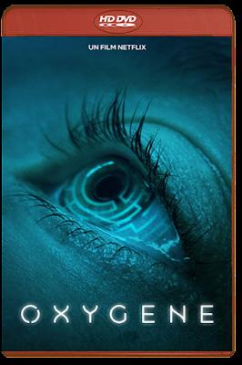 Oxygen [2021] [DVDR BD] [Latino]