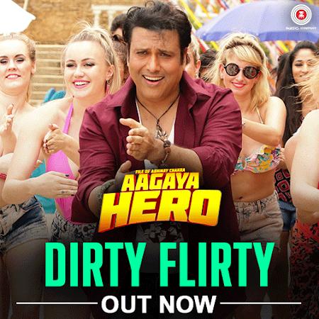 Dirty Flirty - Aa Gaya Hero (2017)
