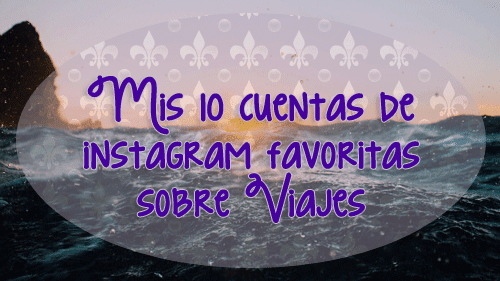 Mis 10 cuentas de instagram favoritas sobre viajes