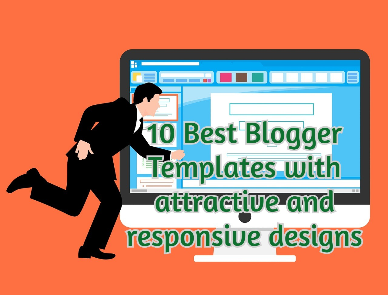 10 Best Blogger Templates with attractive and responsive designs