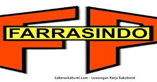 Lowongan Kerja PT Farrasindo Perkasa Sukabumi Via Online