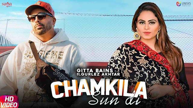 Chamkila Sun Di Song Lyrics - Gitta Bains & Gurlez Akhtar