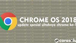 Rilis Update-an Terbaru Spesial Ulang Tahun Google  Chrome Ke-10 Dengan Fitur Terbaik