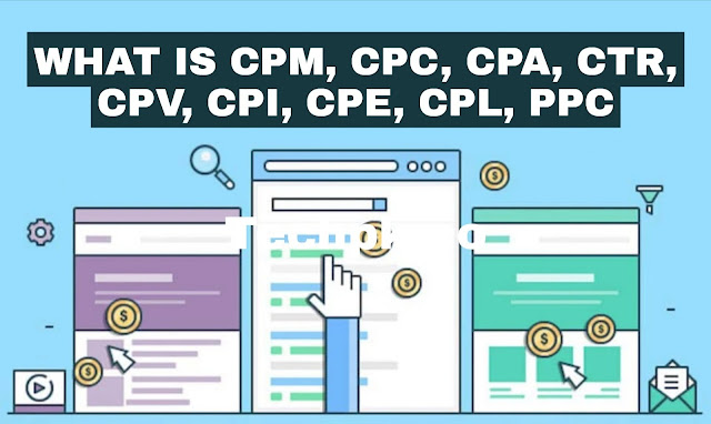 What is CPM, CPC, CPA, CTR, CPV, CPI, CPE, CPL and PPC