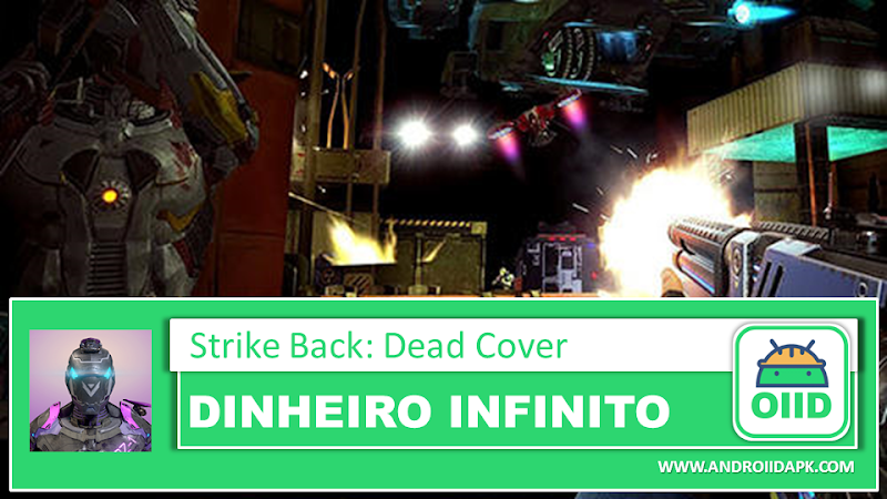 Strike Back: Dead Cover – APK MOD HACK – Dinheiro Infinito