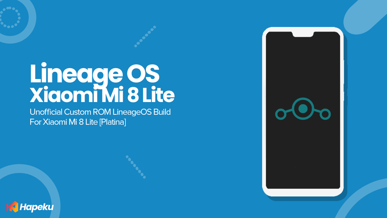 ROM Lineage OS Unofficial Xiaomi Mi 8 Lite [PLATINA]