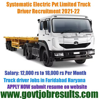 Systemic Electric Pvt Truck Driver recruitment 2021-22