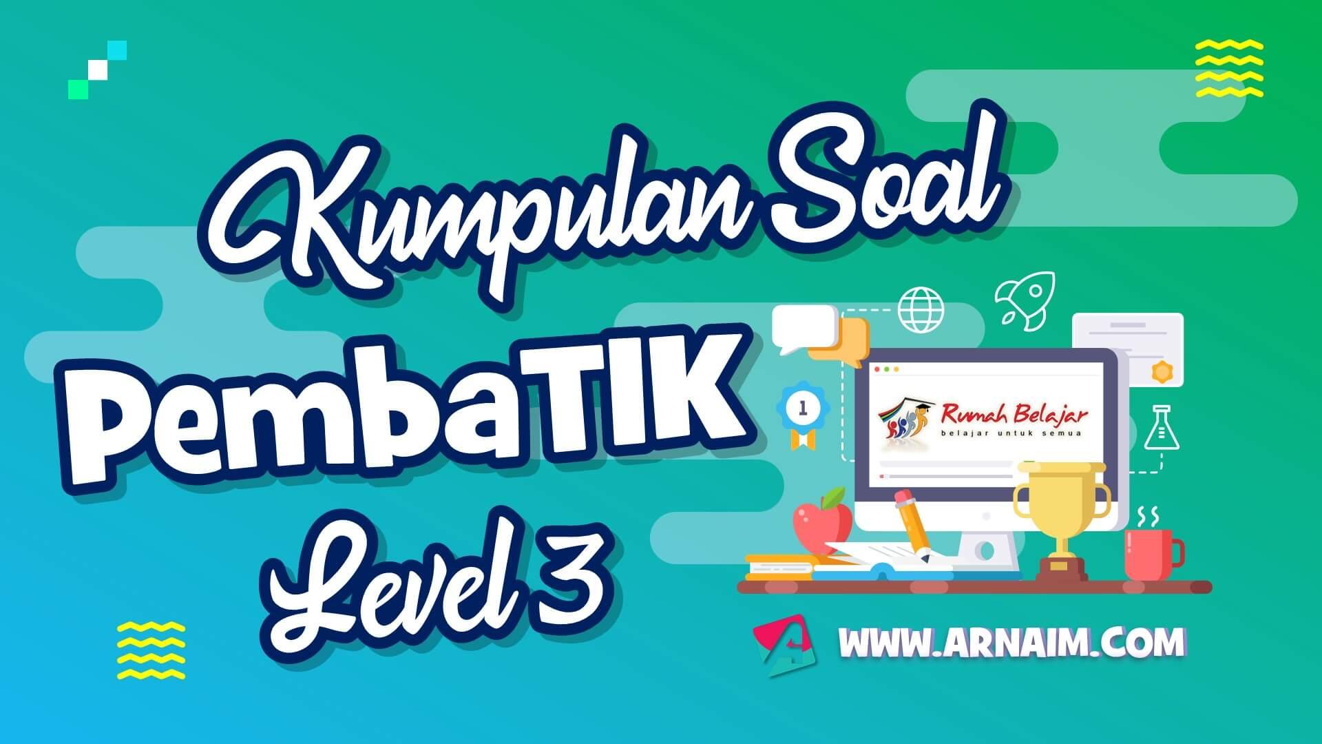ARNAIM.COM - SOAL PEMBATIK LEVEL 3 TERBARU