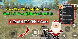 Active.Sav Voice Chat Loli Korea PUBG Mobile Global 0 13 0 + Tombol TPP FPP Di Game