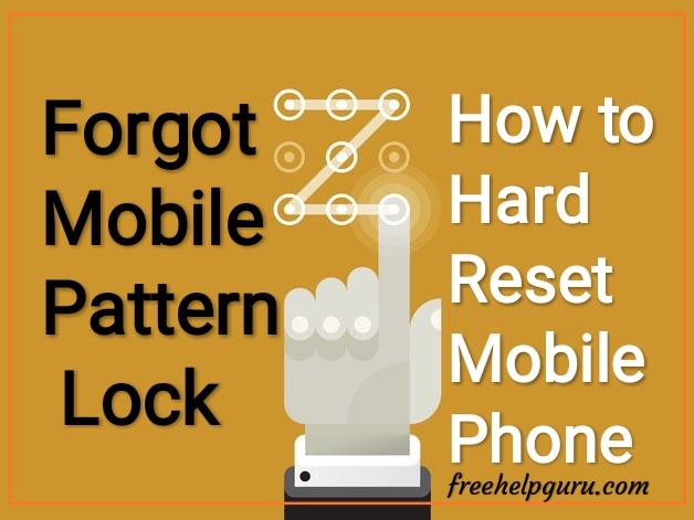 मोबाइल का पैटर्न लॉक (Pattern Lock) पासवर्ड कैसे तोड़े? Android Mobile Hard Reset Kaise Kare