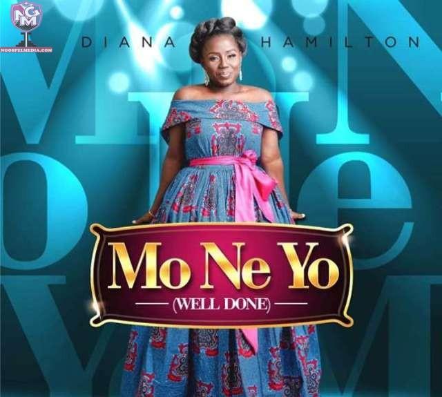 {Video} Diana Hamilton – Mo Ne Yo [Well Done]