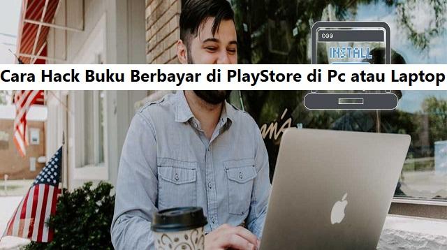 Cara Hack Buku Berbayar di Playstore