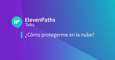 ElevenPaths Talks: ¿Cómo protegerme de la nube? imagen