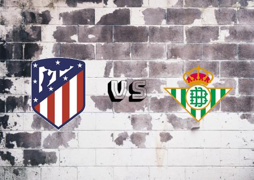 Atlético Madrid vs Real Betis  Resumen